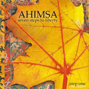 Ahimsa – Seven Steps To Liberty – Step 1